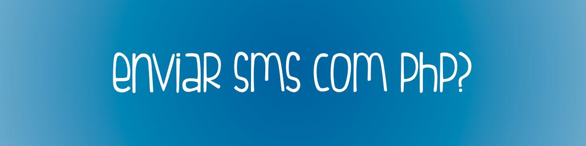 Enviar SMS com PHP